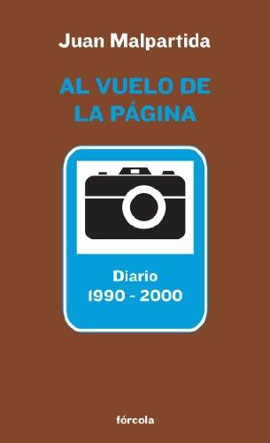 Descargar Libro Al Vuelo De La Página: Diario 1990-2000 Juan Malpartida