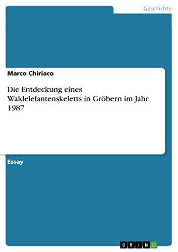 Die Entdeckung eines Waldelefantenskeletts in Gröbern im Jahr 1987 (German Edition)