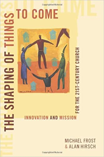Book The Shaping of Things to Come: Innovation and Mission for the 21st Century Church