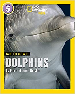 3c2e7a8b Face to Face with Dolphins: Level 5 (National Geographic Readers ...