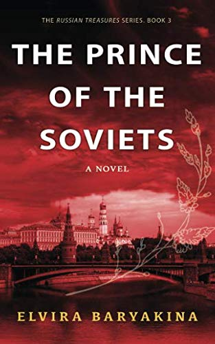 The Prince of the Soviets: A Novel About Foreign Journalists in the USSR (Russian Treasures) ()