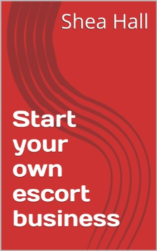 Start your own escort business