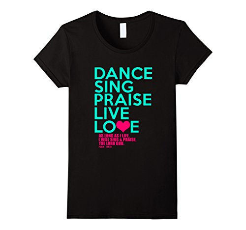 Women's Dance, Sing, Praise - Psalm 104 Christian T-Shirt...