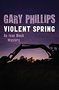 Violent Spring (The Ivan Monk Mysteries Book 1) by MysteriousPress.com/Open Road