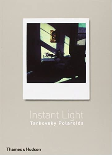 Instant Light: Tarkovsky Polaroids
