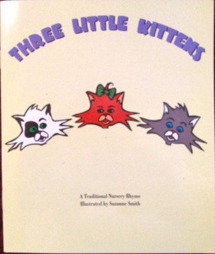 (Three Little Kittens (A Traditional Nursery Rhyme))