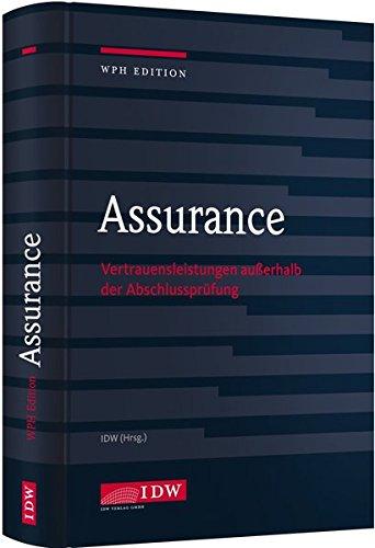 Assurance: Vertrauensleistungen außerhalb der Abschlussprüfung Gebundenes Buch – 18. Juli 2017 IDW 3802120701 Betriebswirtschaft Bilanz / Jahresabschluss