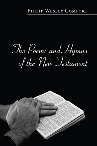 The poems and hymns of the new testament kindle edition by philip the poems and hymns of the new testament by comfort philip wesley fandeluxe Image collections