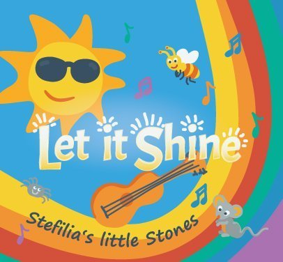 Children's Music CD Let it Shine -Perfect Gift for Kid's, Fun, Music for Kids & Baby- Positive Pop Songs by Stefilia's Little Stones - Kids and Parents Will LOVE - Guaranteed (Let It Shine Music)