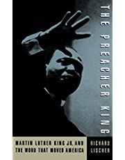 The Preacher King: Martin Luther King, Jr. and the Word that Moved America