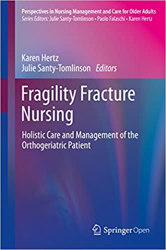Fragility Fracture Nursing: Holistic Care and Management of the