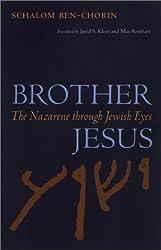 Brother Jesus: The Nazarene Through Jewish Eyes
