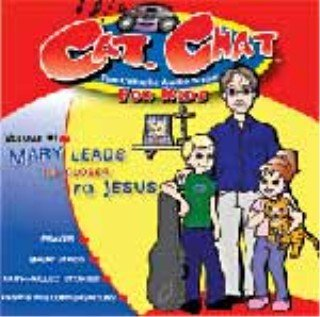 Cat Chat Volume 1 Mary Leads me Closer to Jesus by Catholic Word