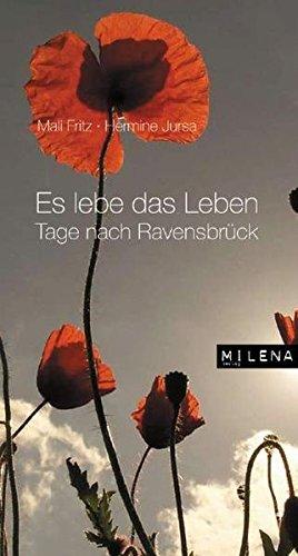 Es lebe das Leben: Tage nach Ravensbrück (Zeitgeschichte)