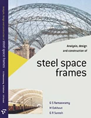 Analysis, Design and Construction of Steel Space Frames: G S ...