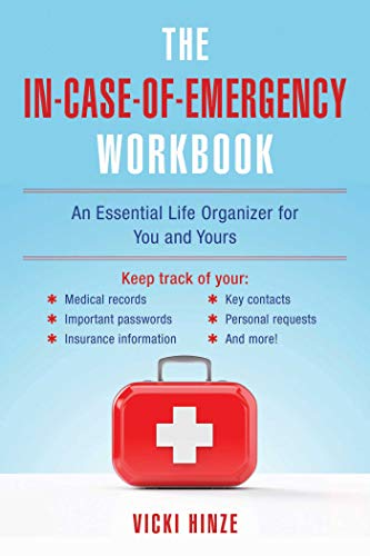 The In-Case-of-Emergency Workbook: An Essential Life Organizer for You and Yours (On The Go Diabetic Organizer)