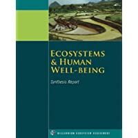 Ecosystems and Human Well-being: Synthesis Report (Millennium Ecosystem Assessment)