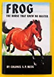 img - for frog the horse that knew no master. book / textbook / text book