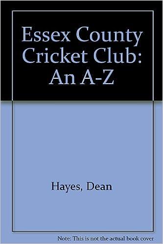 Essex County Cricket Club: An A-Z