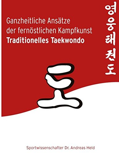 ganzheitliche-anstze-der-fernstlichen-kampfkunst-traditionelles-taekwondo