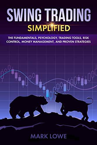 Swing Trading: Simplified - The Fundamentals, Psychology