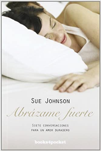 Abrazame fuerte (Spanish Edition): Sue Johnson ...