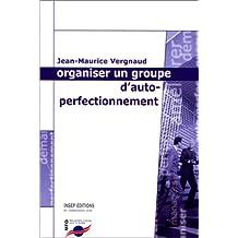 ORGANISER UN GROUPE D'AUTO-PERFECTIONNEMENT