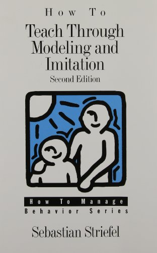How to Teach Through Modeling and Imitation (How to Manage Behavior Series)