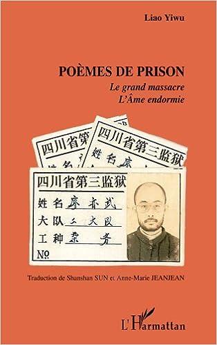 Poèmes de prison : Le grand massacre ; LAme endormie (French Edition)