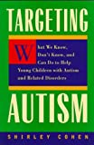 Targeting Autism: What We Know, Don't Know, and Can do to Help Young Children with Autism and Related Disorders