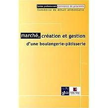 MARCHÉ CRÉATION ET GESTION D'UNE BOULANGERIE-PÂTISSERIE