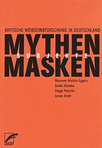 mythen-masken-und-subjekte-kritische-weissseinsforschung-in-deutschland