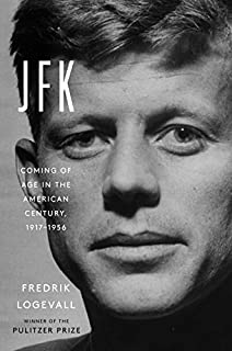 Book Cover: JFK: Coming of Age in the American Century, 1917-1956