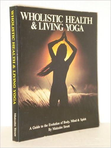 Wholistic Health and Living Yoga: Malcolm Strutt ...
