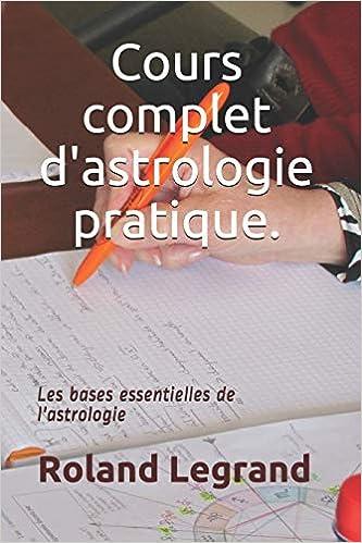 Amazon Fr Cours Complet D Astrologie Pratique Selon Ablas