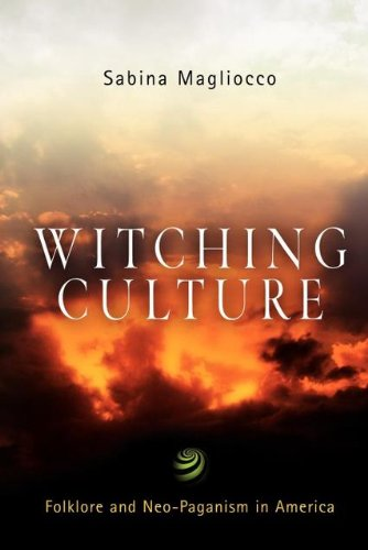 Witching Culture: Folklore and Neo-Paganism in America (Contemporary Ethnography)