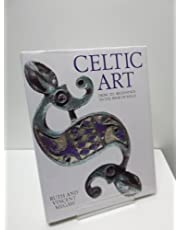 Celtic Art: From Its Beginnings to the Book of Kells
