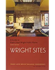 Wright Sites: A Guide to Frank Lloyd Wright Public Places (field guide to Frank Lloyd Wright houses and structures, includes tour information, photographs, and itineraries)