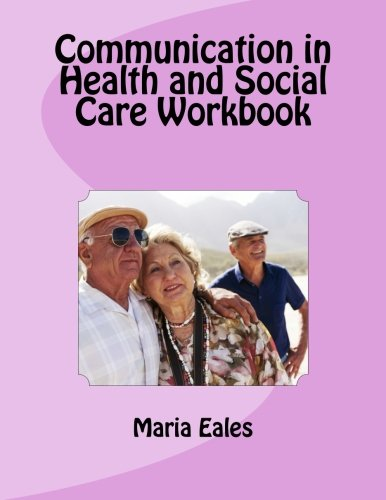 Communication in Health and Social Care Workbook