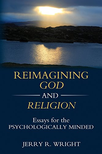 Reimagining God and Religion: Essays for the Psychologically Minded