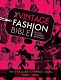 img - for Wayne Hemingway: The Vintage Fashion Bible : The Complete Guide to Buying and Styling Vintage Fashion from the 1920s to 1990s (Hardcover); 2015 Edition book / textbook / text book
