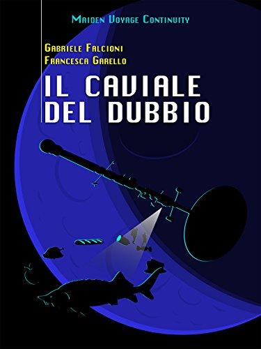 Il caviale del dubbio (Italian Edition)