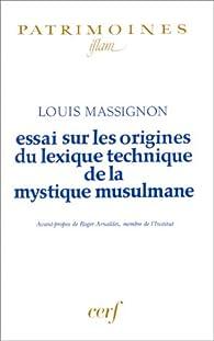 Essai sur les origines du lexique technique de la mystique musulmane par Louis Massignon