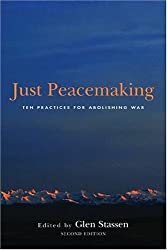 Just Peacemaking: Ten Practices for Abolishing War