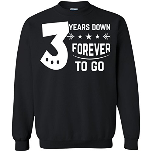 Funny Gift Birthday Awesome Tee 3rd Wedding Anniversary Gift 3 Years Down Forever T-Shirt Sweatshirt by Funny Gift Birthday Awesome Tee