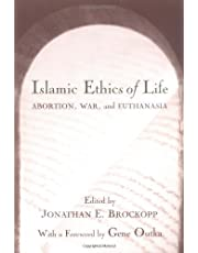 Islamic Ethics of Life: Abortion, War, and Euthanasia (Studies in Comparative Religion) [2002]