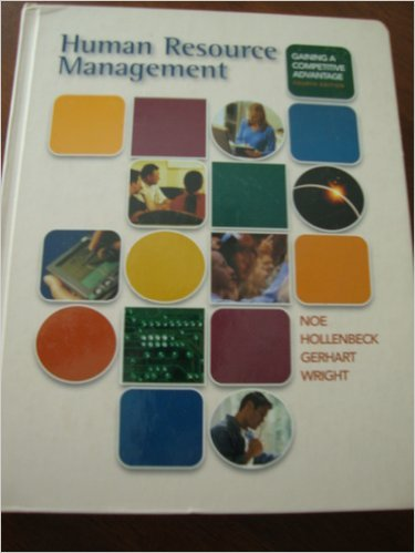 Human Resource Management: Gaining a Competitive Advantage 4th Edition