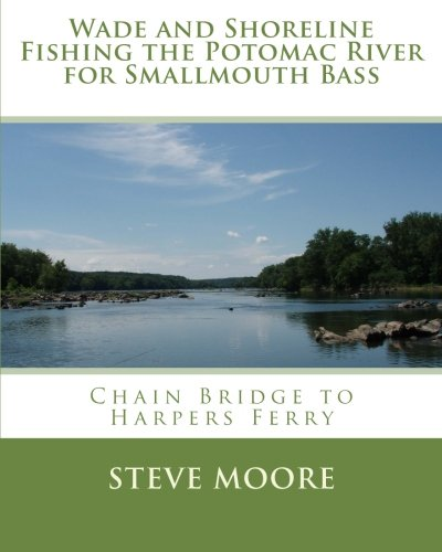 Wade and Shoreline Fishing the Potomac River for Smallmouth Bass: Chain Bridge to Harpers Ferry