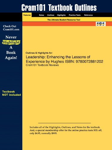 Outlines & Highlights for Leadership: Enhancing the Lessons of Experience by Hughes, Ginnett, & Curphy
