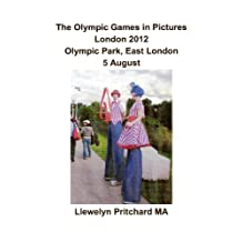 The Olympic Games in Pictures London 2012 Olympic Park, East London 5 August (Photo Albums t. 17) (French Edition)
